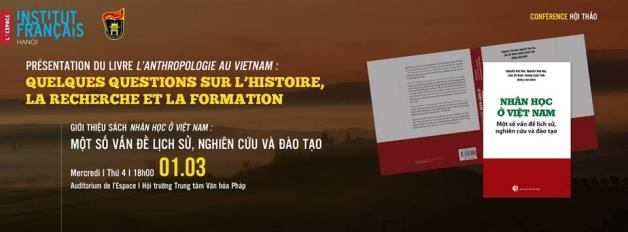 Hội thảo giới thiệu Sách Nhân học ở Việt Nam Một số vấn đề lịch sử, nghiên cứu và đào tạo